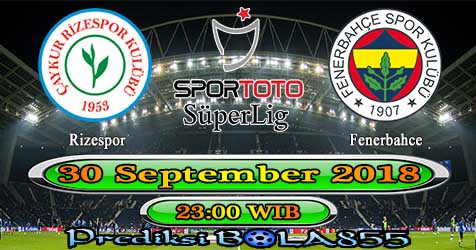 Prediksi Bola855 Rizespor vs Fenerbahce 30 September 2018
