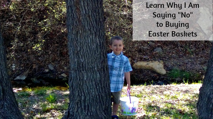 Learn Why I Am Saying No to Buying Easter Baskets