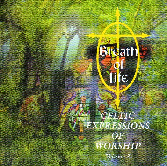 Celtic Expressions Of Worship vol. 3 - Breath Of Life (1998)