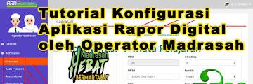 Tutorial Konfigurasi Aplikasi Rapor Digital oleh Operator Madrasah