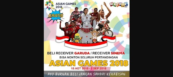 Asian Games 2018 Tayang di Matrix Garuda