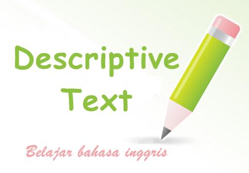 pengertian, generic structure, Contoh Descriptive Text Bahasa Inggris