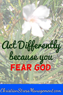 Act differently because you fear God like Nehemiah