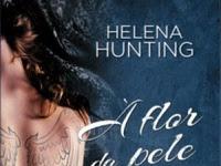 """Resenha: """"À Flor Da Pele"""" -  À Flor Da Pele, #1 - Helena Hunting"""