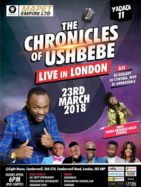 THE CHRONICLES OF USHBEBE Live in London Ft Usbebe, Akporor, Gordons, Helen Paul, Acapella & Funny Bone to be Hosted by Funke Akindele Bello on FRI/23/MARCH