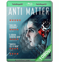 ANTI MATTER (2016) WEB-DL 1080P HD MKV ESPAÑOL LATINO
