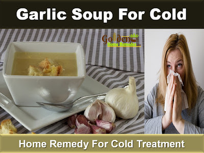 Garlic Soup For Cold, garlic-for-cold, Home Remedies For Cold, Cold Home Remedies, Cold Remedies, Remedies For Cold, Cold Treatment, Treatment For Cold, How To Get Rid Of Cold, How To Get Rid Of Cold Fast, How To Treat Cold, How To Cure Cold, Herbal Remedies For Cold,