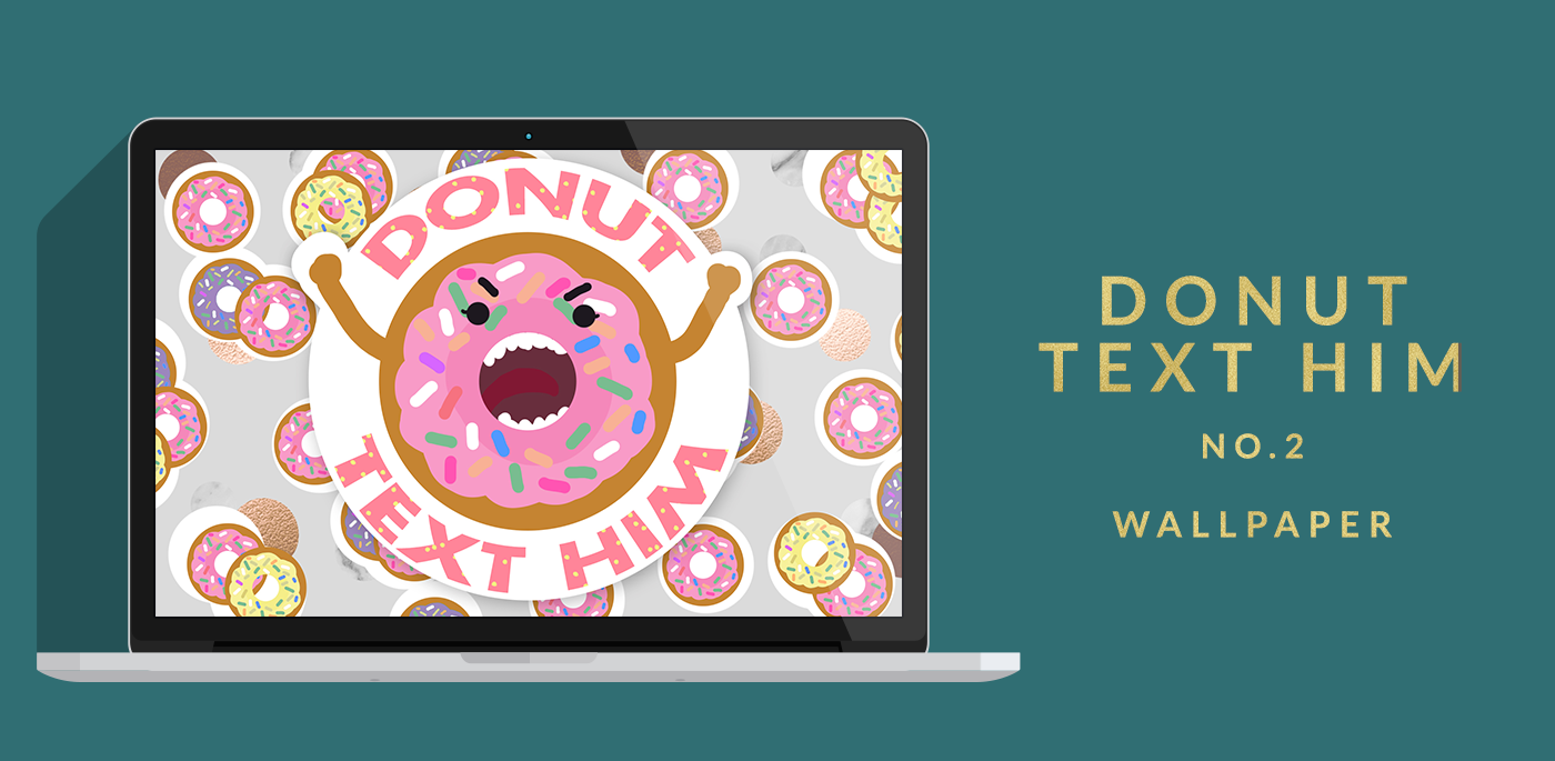 6 FREE AND BEAUTIFUL DESKTOP WALLPAPERS Gold and Berry Blog goldandberry Donut text him 2 Wallpaper