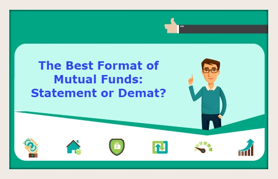 The Best Format of Mutual Funds: Statement or Demat?