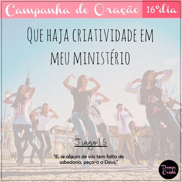 Campanha de Oração, 16º Dia, Que haja criatividade em meu ministério, Campanha para Ministério de Dança, Dança Cristã, Por Milene Oliveira.