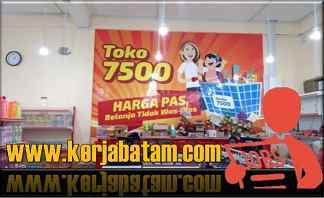 Lowongan Kerja Batam Toko Serba 7500