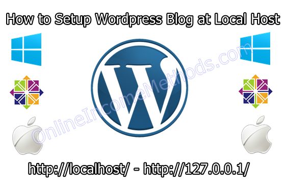 Setup WordPress Blog at Localhost - Windows, Linux Cent OS and Mac OS X