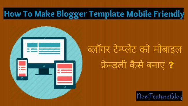 How to make blogger template mobile friendly