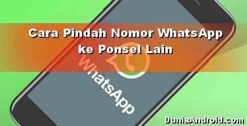 Cara Pindah WhatsApp ke HP Lain tanpa kehilangan Pesan