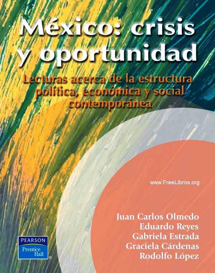 México: Crisis y oportunidad – Lecturas acerca de la estructura política, económica y social contemporánea