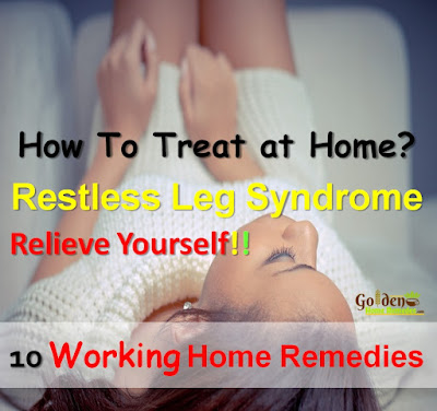 Restless Leg Syndrome, Restless Leg Syndrome Treatment, Restless Leg Syndrome Home Remedies, Restless Leg Syndrome Remedies, Home Remedies For Restless Leg Syndrome, How To Treat Restless Leg Syndrome, How To Get Rid Of Restless Leg Syndrome, Remedies For Restless Leg Syndrome, How To Cure Restless Leg Syndrome, Tips For Restless Leg Syndrome