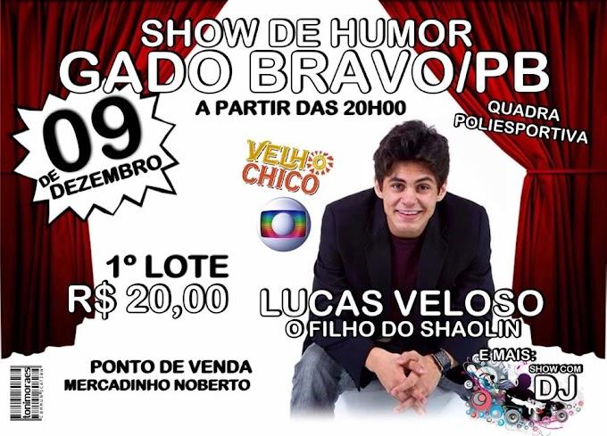 09 de Dezembro: Show de Humor em Gado Gravo-PB com o global Lucas Veloso