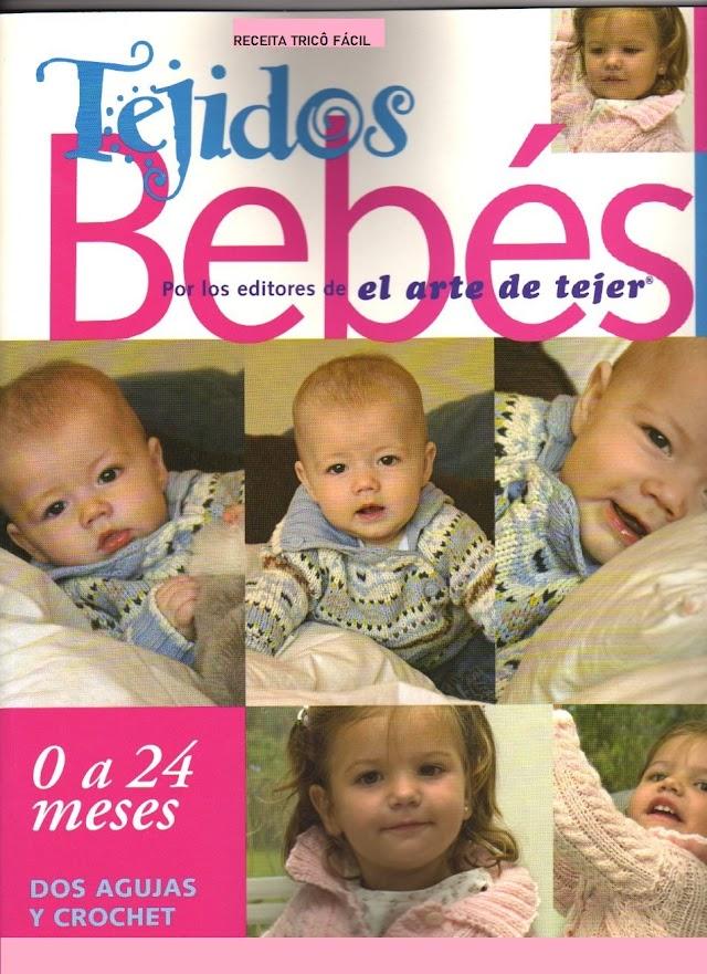 Tejidos Bebês  De 0 a 24 meses -Revista Tricô E Crochê Para Bebês