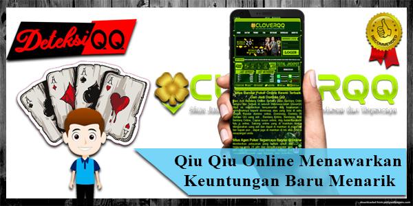 Qiu Qiu Online Menawarkan Keuntungan Baru