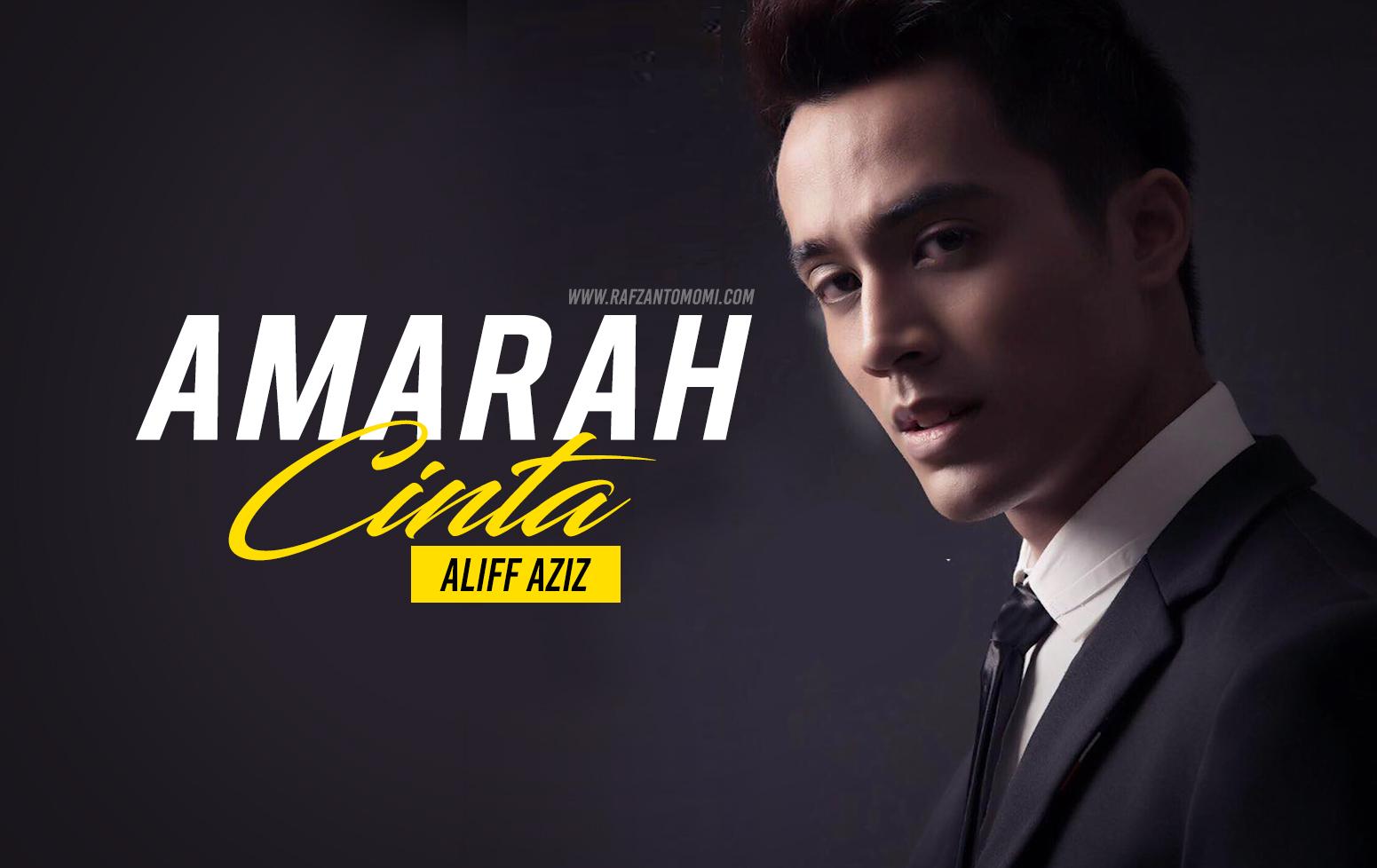 Lirik Lagu Amarah Cinta - Aliff Aziz (OST Drama Melankolia)