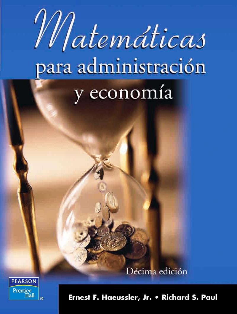 Matemáticas para administración y economía, 10ma Ed. – Ernest F. Haeussler