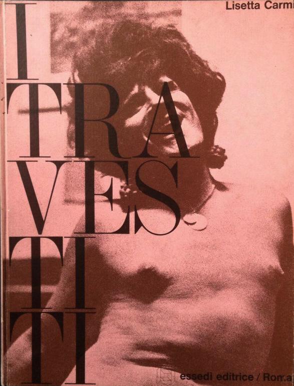 Lisetta Carmi - I Travestiti - Essedi Editrice, Roma 1972