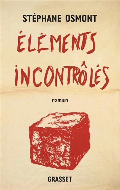 Eléments incontrôlés - Stéphane Osmont