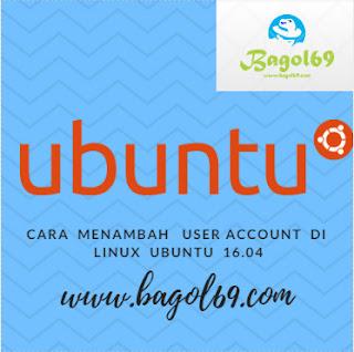 Cara  Menambah   User Account  di  Linux  Ubuntu  16.04