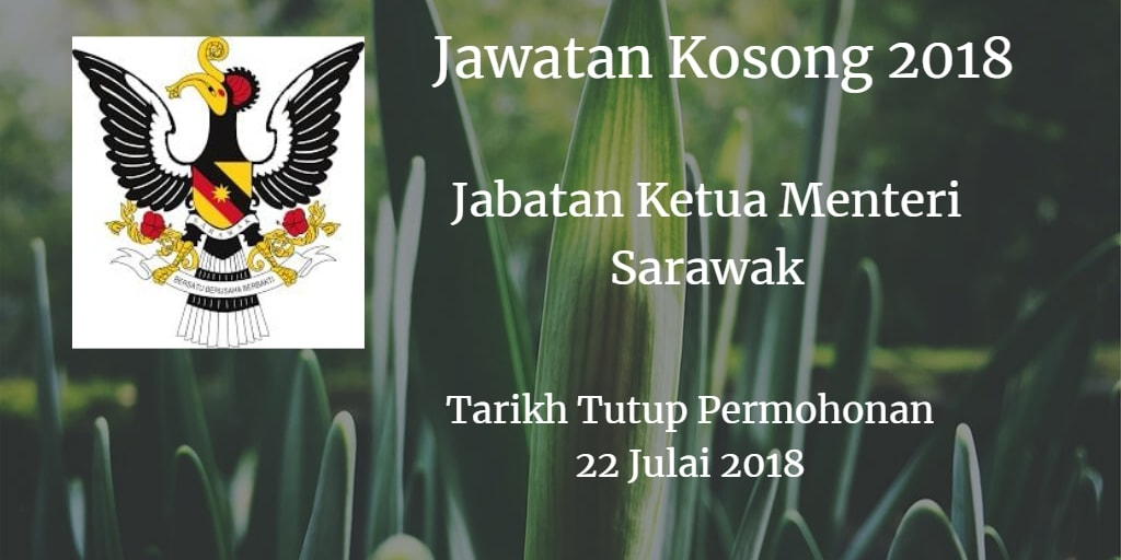 Jawatan Kosong Jabatan Ketua Menteri Sarawak 22 Julai 2018