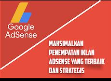 Maksimalkan Penempatan Iklan Adsense yang Terbaik dan Strategis
