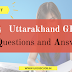 Uttarakhand General knowledge Questions and Answers