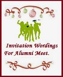Sample Invitation Wordings: Alumni Meet