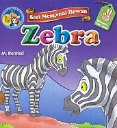Seri Mengenal Hewan – Zebra – Bilingual & Full Colour
