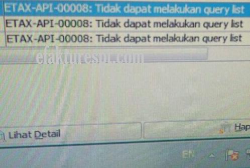 e-Faktur Reject Error ETAX-API-00008 Tidak Dapat Melakukan Query List
