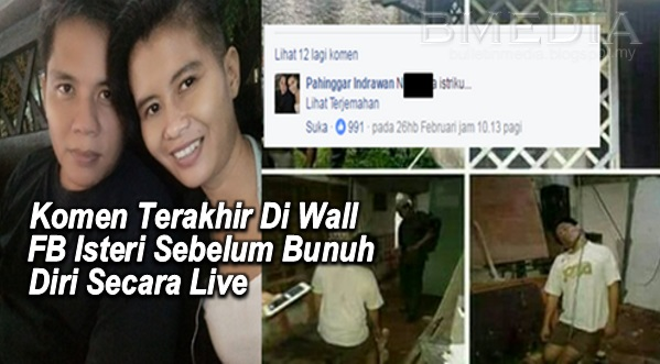 Komen Terakhir Di Wall FB Isteri Sebelum Bunuh Diri Secara Live