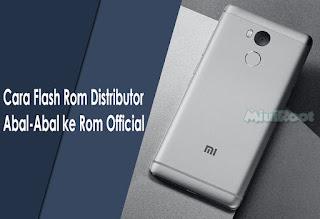 Cara Flash Rom Distributor Abal-Abal ke Rom Official
