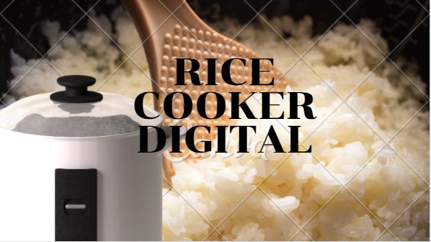 Kekurangan dan Kelebihan Rice Cooker Digital