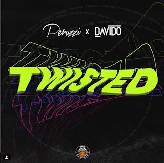 [MUSIC+ VEDIO] Peruzzi x Davido – Twisted | @ SMARTSLIMHUB