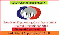 Broadcast Engineering Consultants India Limited Recruitment 2018– Nurse