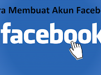 Tips Atau Cara Membuat Akun Facebook Dalam Sekejap