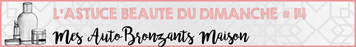 Astuce Beauté du Dimanche #14