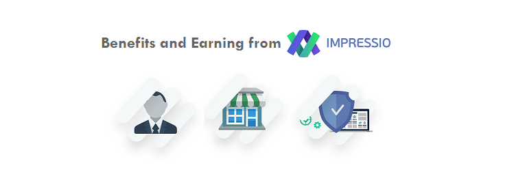 Benefits and Earning You Get from Impressio