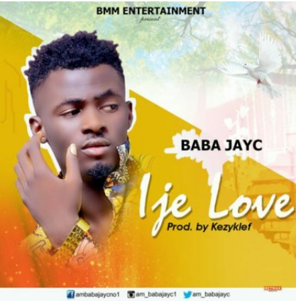 New Song: Baba Jay C – Ije Love