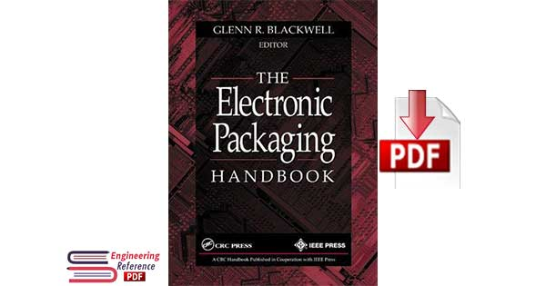 The Electronic Packaging Handbook 1st Edition by Glenn R. Blackwell