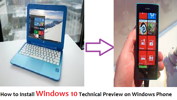 How to Install Windows 10 Technical Preview on Windows Phone
