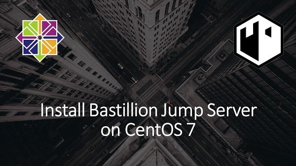 Install Bastillion Jump Server on CentOS 7