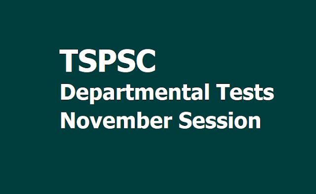 TSPSC Departmental Tests November 2019 Session Notification and Exam schedule released
