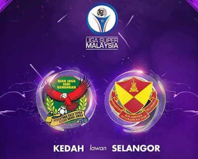 Live Streaming Kedah vs Selangor Liga Super 15 Julai 2017