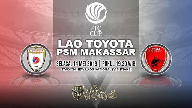 Prediksi Lao Toyota Vs PSM Makassar, Selasa 14 Mei 2019 Pukul 19.30 WIB