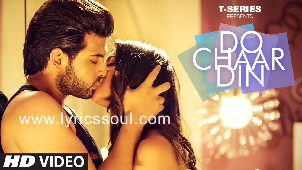 The Do Chaar Din lyrics from '', The song has been sung by Rahul Vaidya, , . featuring , , , . The music has been composed by Jeet Gannguli, , . The lyrics of Do Chaar Din has been penned by Manoj Muntashir